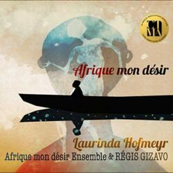 Laurinda Hofmeyr<br>Afrique mon desir