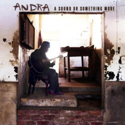 Andra<br>A sound or something more