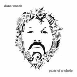 Dane Woods<br>Part of a whole