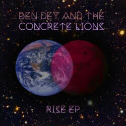 Ben Dey & The Concrete Lions<br>Rise
