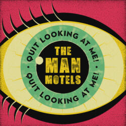 The Man Motels - Quit looking at me
