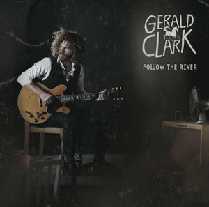 Gerald Clark<br>Follow the River