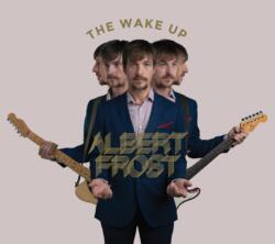 Albert Frost<br>The Wake up