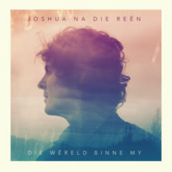 Joshua na die reen<br>Die wereld binne my