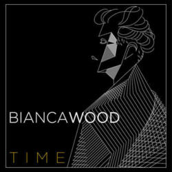 Bianca Wood <br>Time