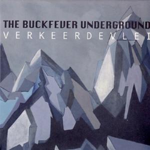 Buckfever Underground<br>Verkeerdevlei