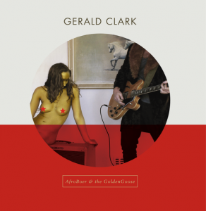 Gerald  Clark<br>Afroboer and the golden goose