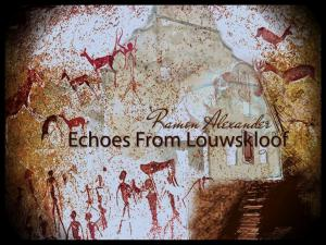 Ramon Alexander<br>Echoes from Louwskloof